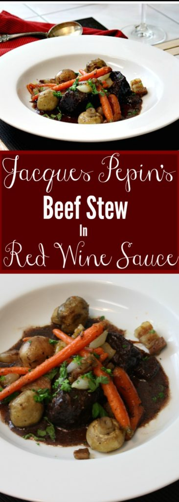 Jacques Pepin's Beef Stew in Red Wine Sauce with vegetables.