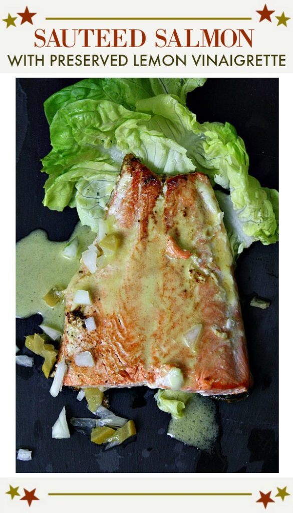 Sauteed Salmon with Preserved lemon vinaigrette