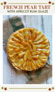 French pear tart with apricot rum glaze