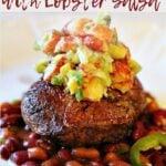 Pan Seared Filet Mignon with Lobster Avocado Salsa