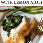 Ling cod recipe with lemon aioli and swiss chard
